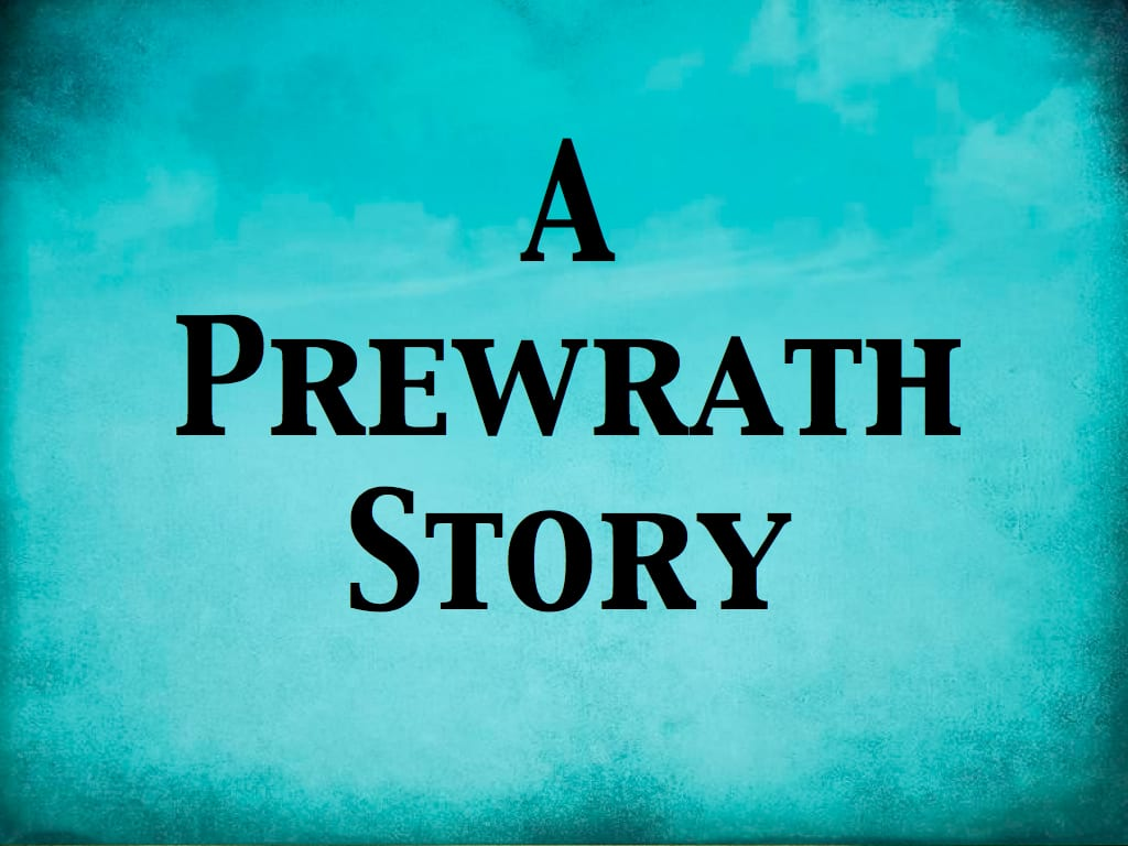 A Prewrath Story — A Most Excellent Teacher