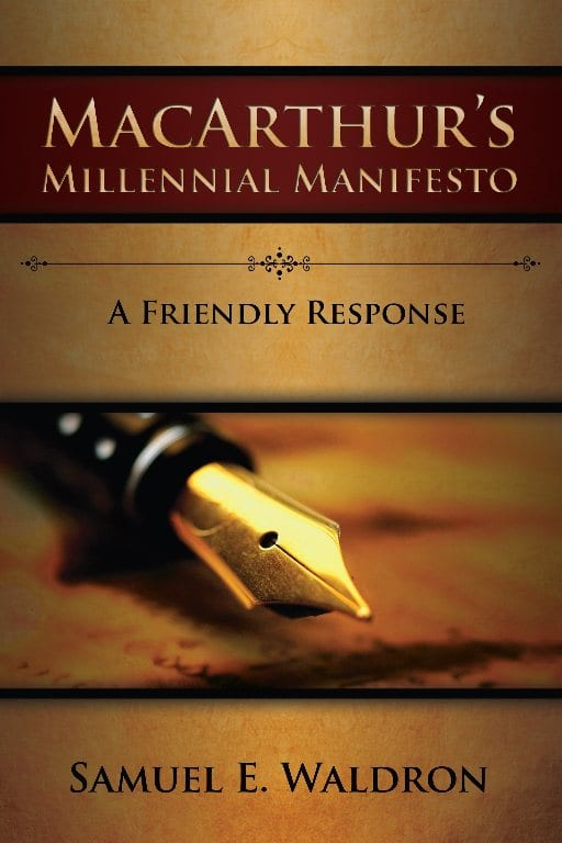 Samuel Waldron and John MacArthur on the Millennnial Debate