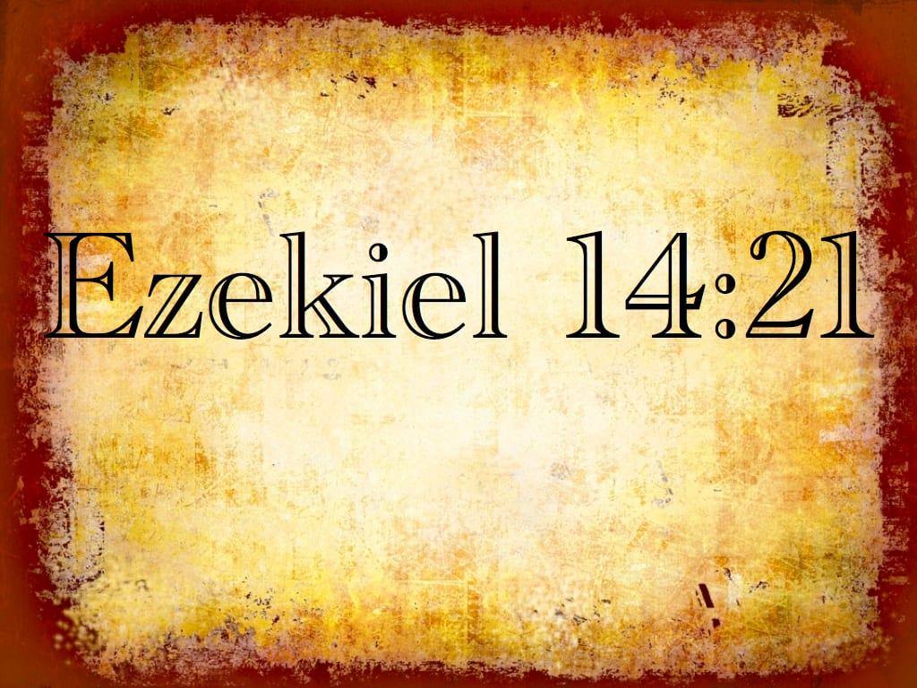 "Response to Renald Showers on Ezekiel 14:21 — First Four Seals and ""Four terrible judgments–sword, famine, wild animals, and plague"""