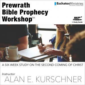 PREWRATH BIBLE PROPHECY WORKSHOP (Download)