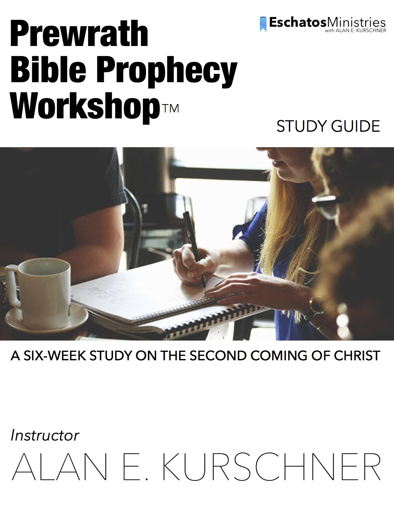 Get the Prewrath Bible Prophecy Workshop™ Study Guide for FREE