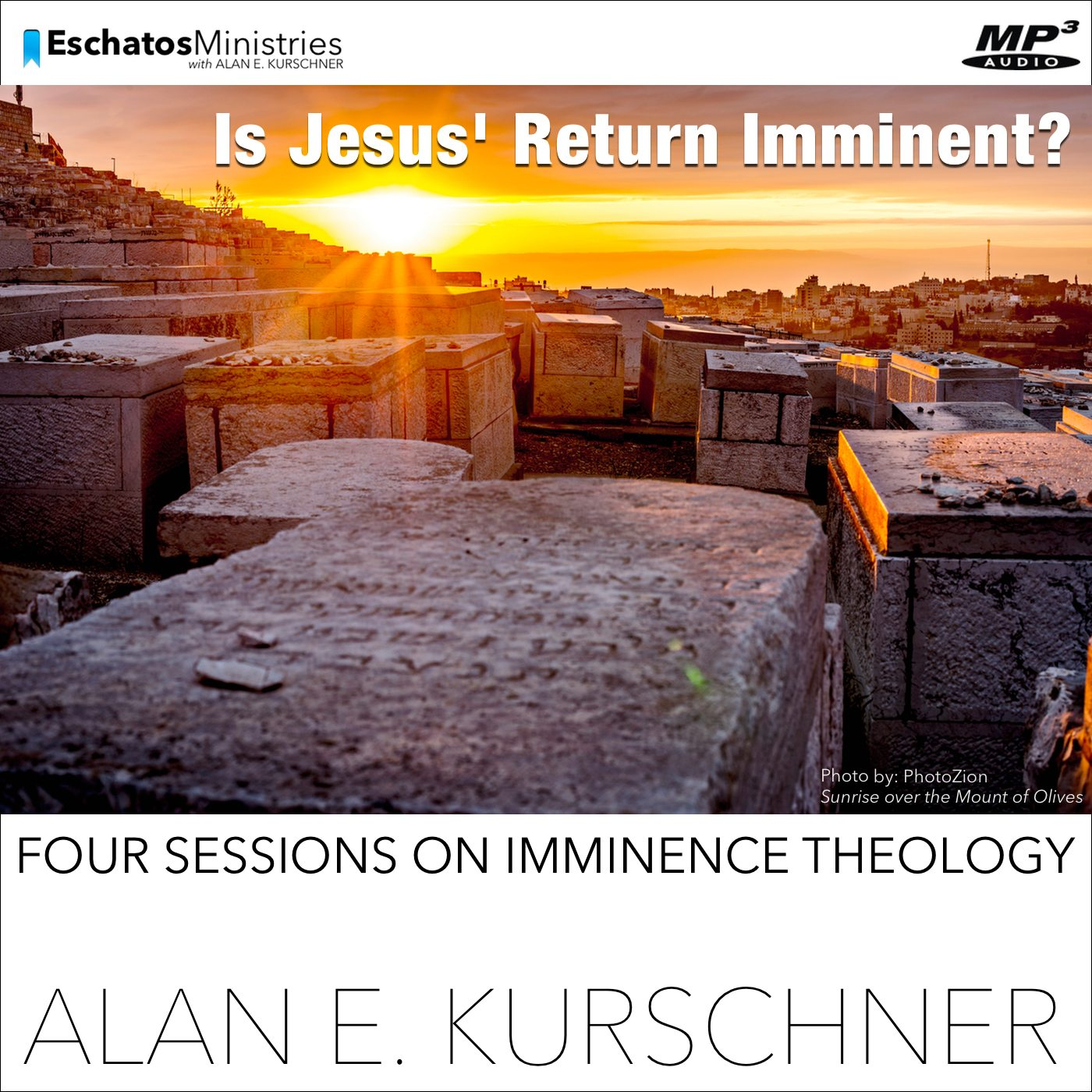 AUDIO SESSIONS AVAILABLE! Is Jesus' Return Imminent?