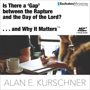 IS THERE A GAP BETWEEN THE RAPTURE AND THE DAY OF THE LORD (Download)